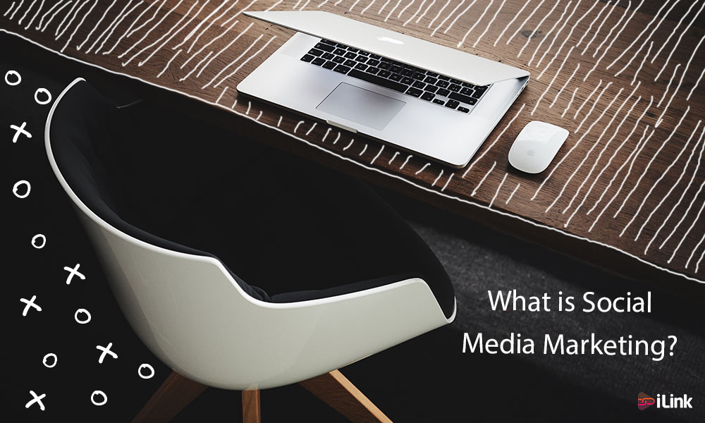 ilink What is Social Media Marketing?