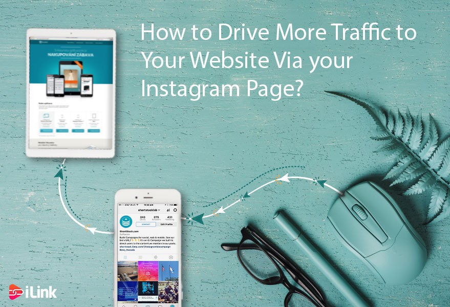 How to Drive More Traffic to Your Website Via your Instagram Page?