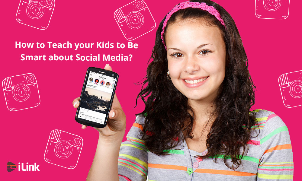 How to Teach your Kids to Be Smart about Social Media?
