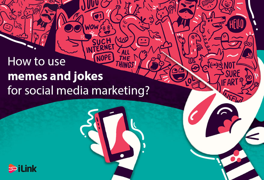 How to Use Memes and Jokes for Social Media Marketing?