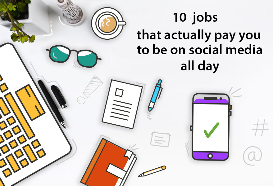 10 Jobs that actually Pay you to Be on Social Media all Day