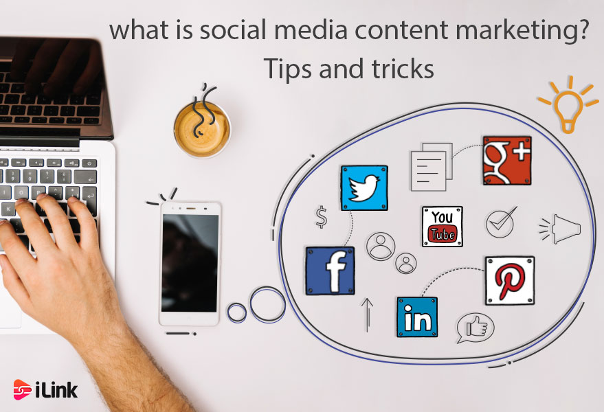 What is Social Media Content Marketing? Tips and Tricks