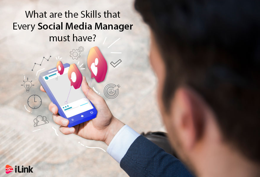 What are the Skills that Every Social Media Manager must have?