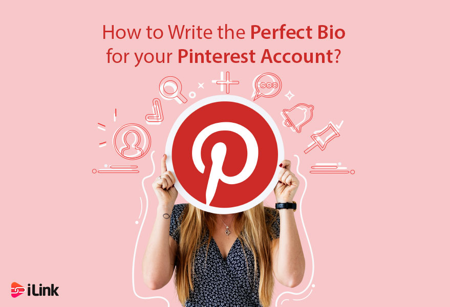 How to Write the Perfect Bio for your Pinterest Account?