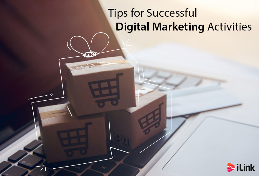 Tips for Successful Digital Marketing Activities