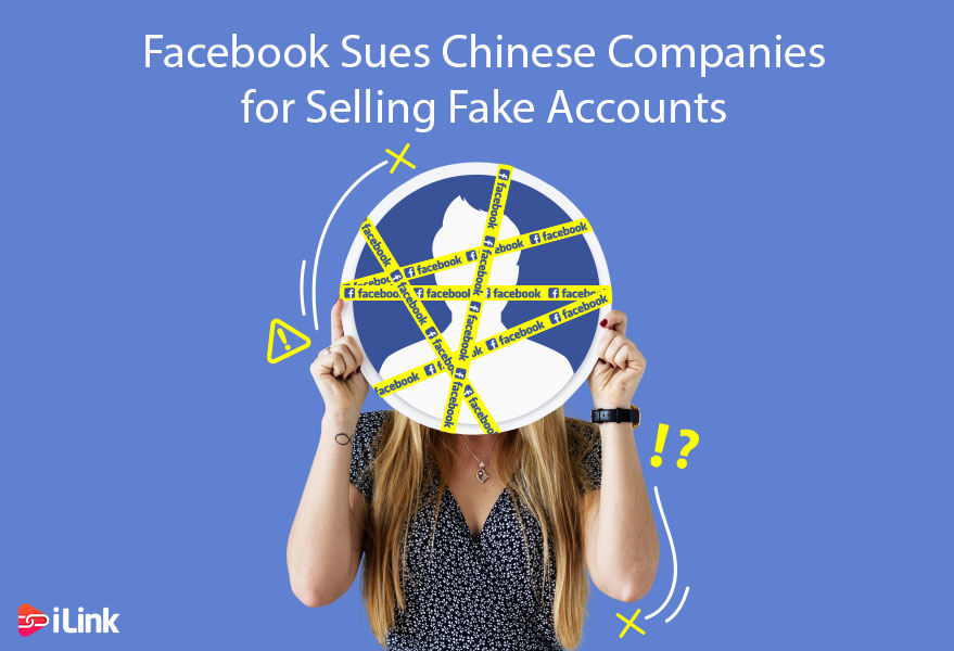 Facebook Sues Chinese Companies for Selling Fake Accounts