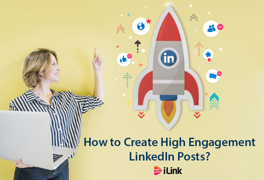 How to Create High Engagement LinkedIn Posts?