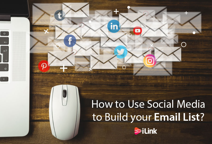 How to Use Social Media to Build your Email List?
