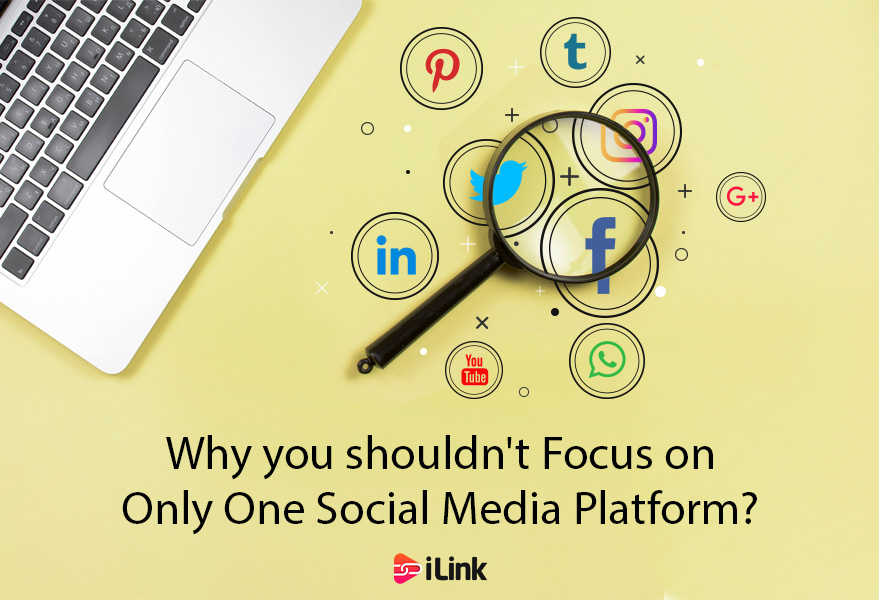 Why you shouldn't Focus on Only One Social Media Platform?