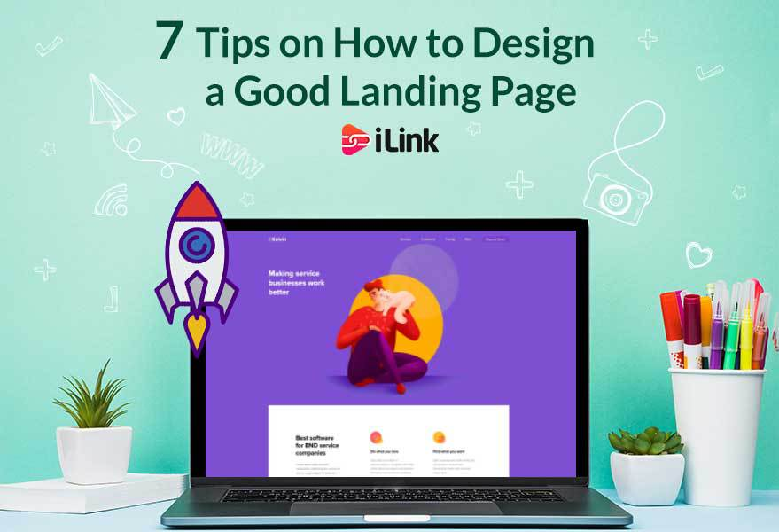 7 Tips on How to Design a Good Landing Page