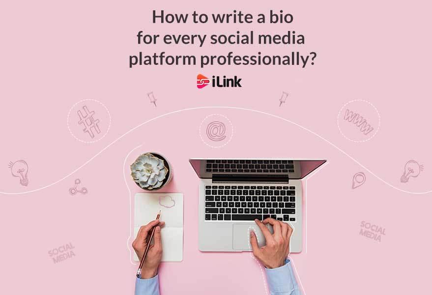 How to write a bio for every social media platform professionally?
