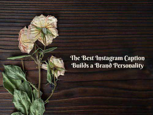 The best Instagram caption builds a brand personality