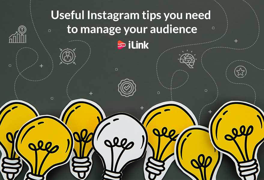 Useful Instagram tips you need to manage your audience