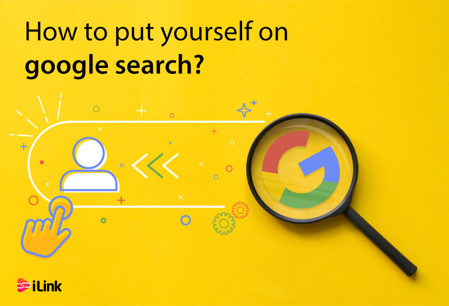 How to put yourself on Google search