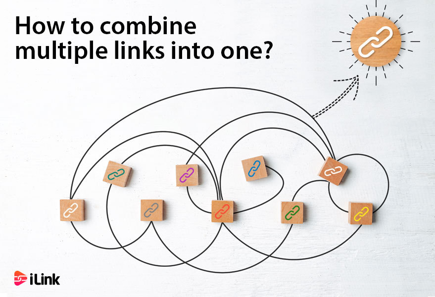 How to combine multiple links into one?